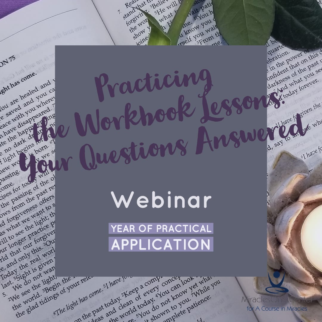 Webinar: Practicing the Workbook Lessons: Your Questions Answered on February 24th